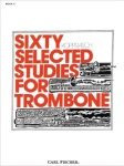 Sixty Selected Studies for Trombone: Vol 2